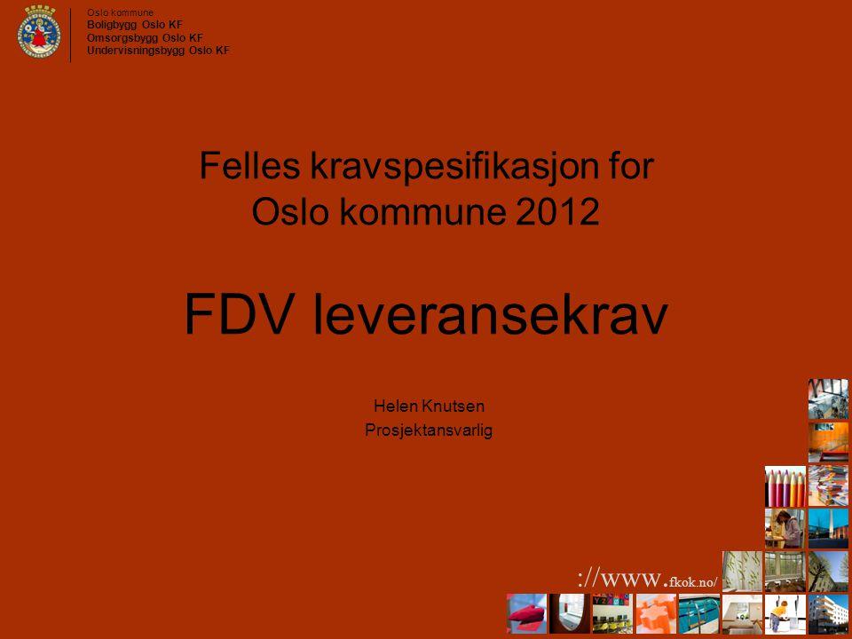 Felles kravspesifikasjon for Oslo kommune 2012 FDV leveransekrav