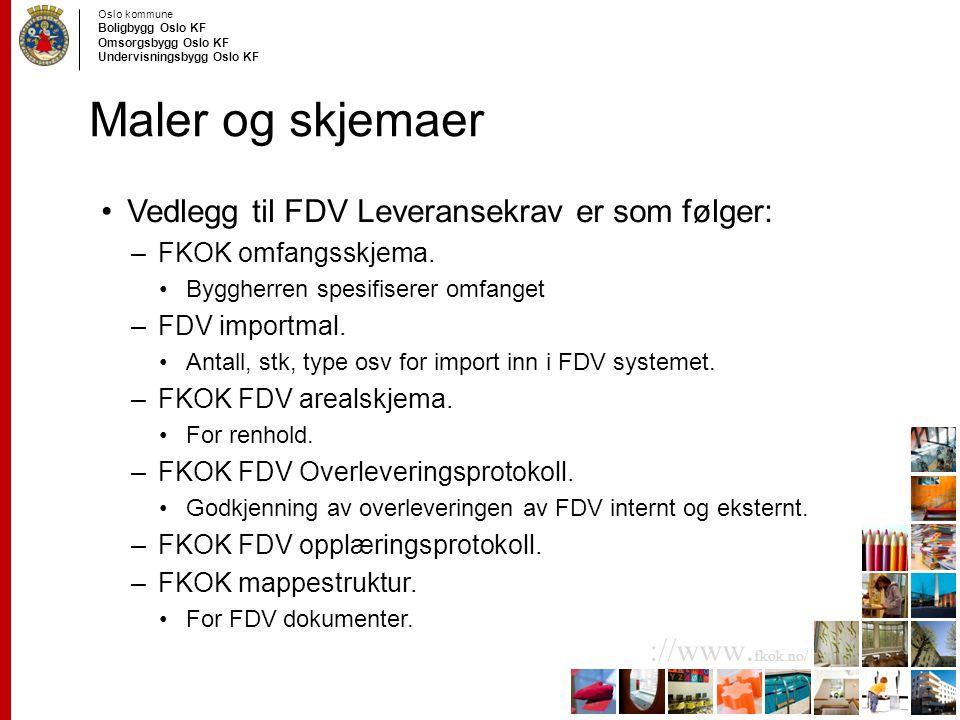 Maler og skjemaer Vedlegg til FDV Leveransekrav er som følger: