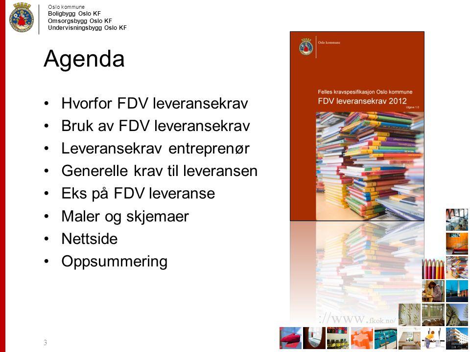 Agenda Hvorfor FDV leveransekrav Bruk av FDV leveransekrav