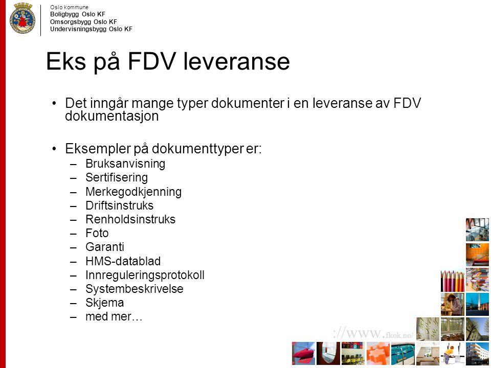 Eks på FDV leveranse Det inngår mange typer dokumenter i en leveranse av FDV dokumentasjon. Eksempler på dokumenttyper er: