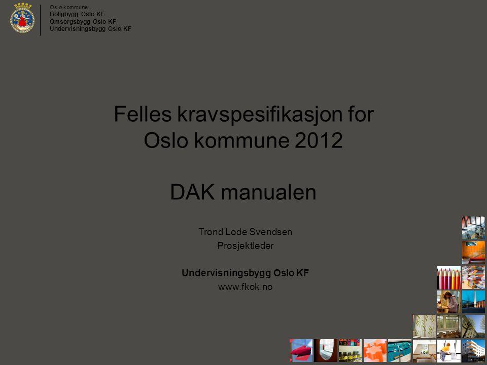 Felles kravspesifikasjon for Oslo kommune 2012 DAK manualen