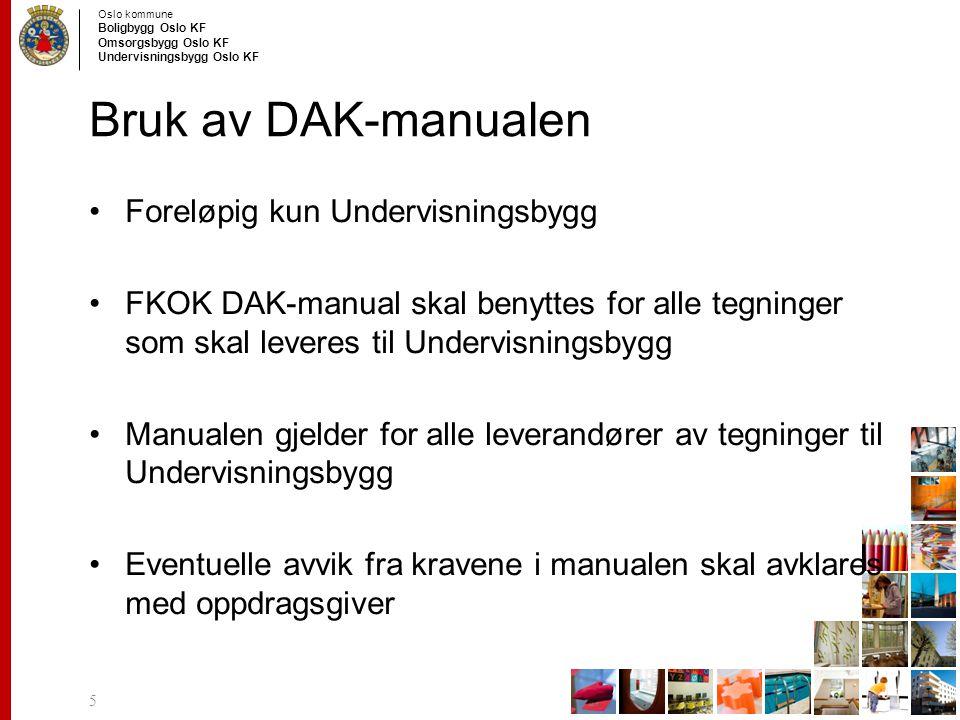 Bruk av DAK-manualen Foreløpig kun Undervisningsbygg