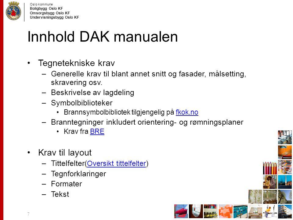 Innhold DAK manualen Tegnetekniske krav Krav til layout
