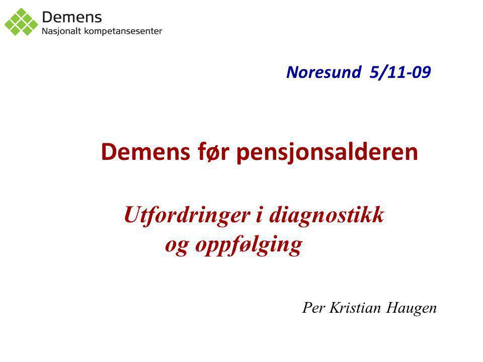 Noresund 5/11-09 Utfordringer i diagnostikk og oppfølging