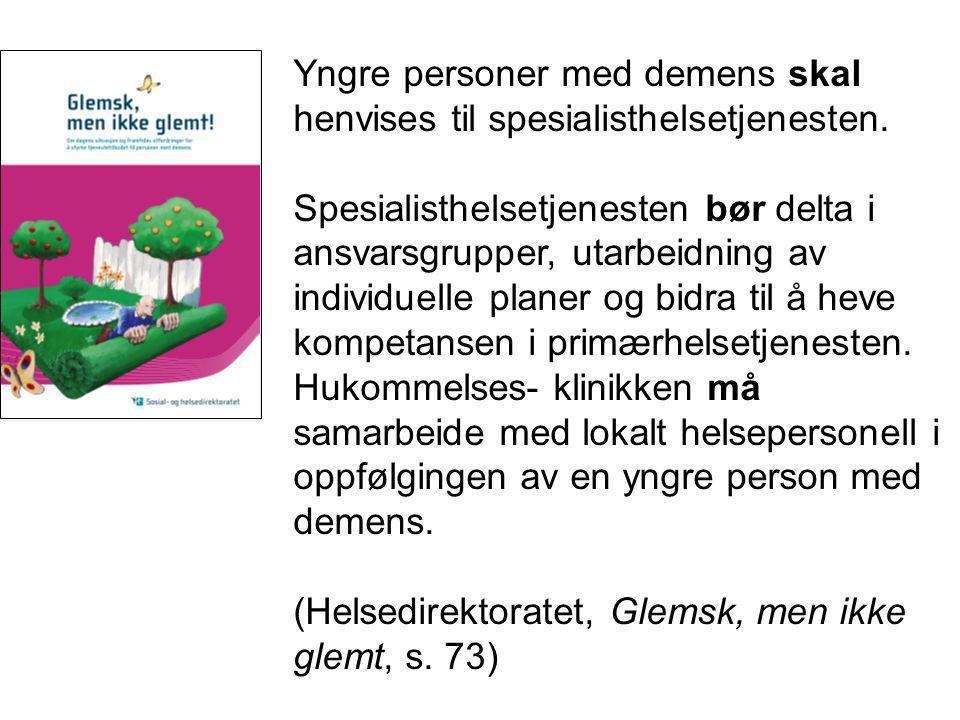 Yngre personer med demens skal henvises til spesialisthelsetjenesten.