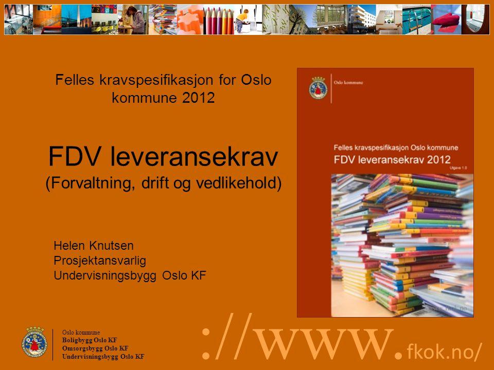 Helen Knutsen Prosjektansvarlig Undervisningsbygg Oslo KF