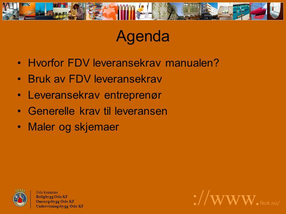 Agenda Hvorfor FDV leveransekrav manualen Bruk av FDV leveransekrav