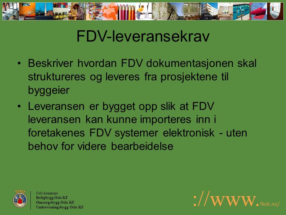 FDV-leveransekrav Beskriver hvordan FDV dokumentasjonen skal struktureres og leveres fra prosjektene til byggeier.