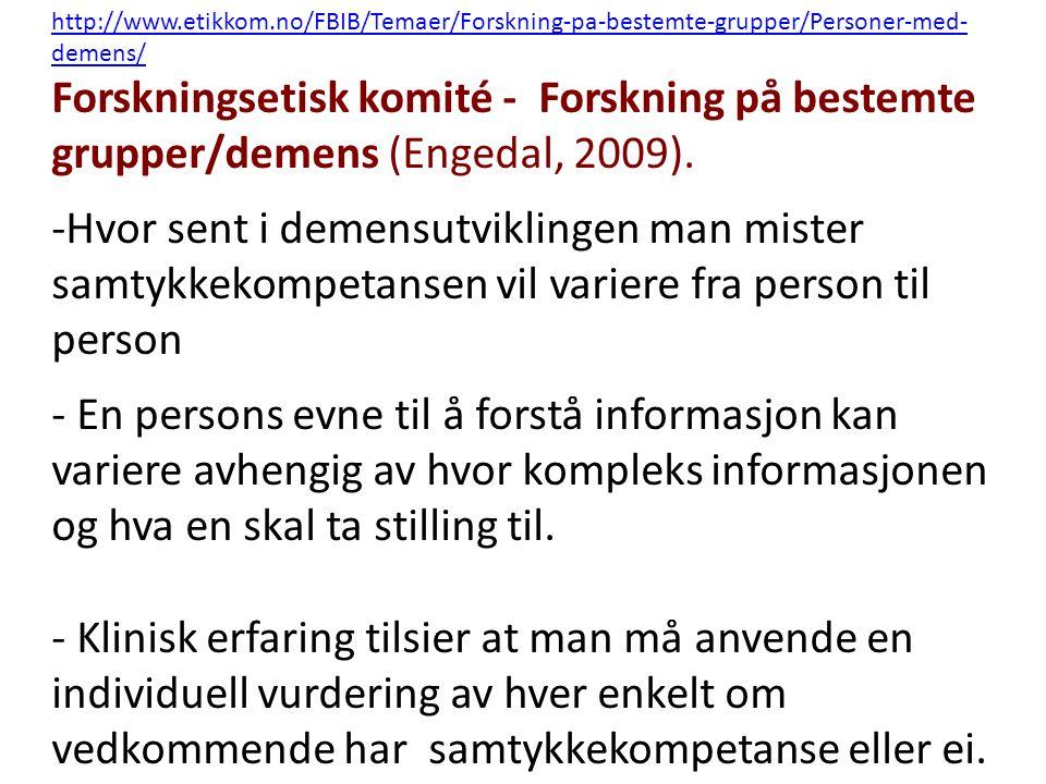 http://www.etikkom.no/FBIB/Temaer/Forskning-pa-bestemte-grupper/Personer-med-demens/