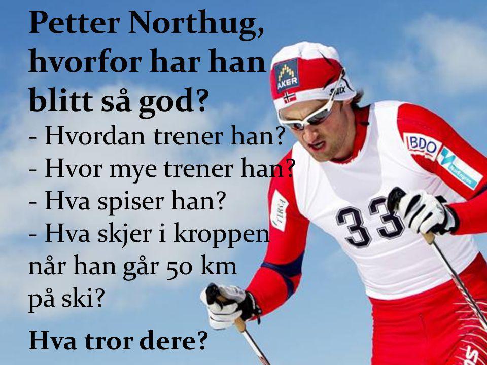 Petter Northug, hvorfor har han blitt så god