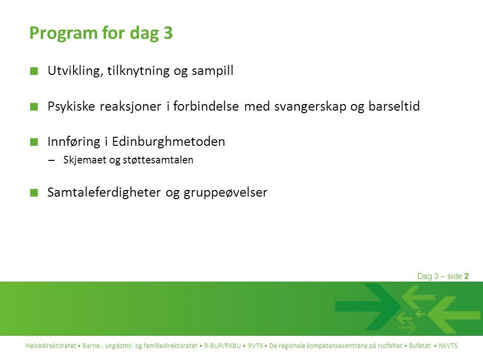 Program for dag 3 Utvikling, tilknytning og sampill