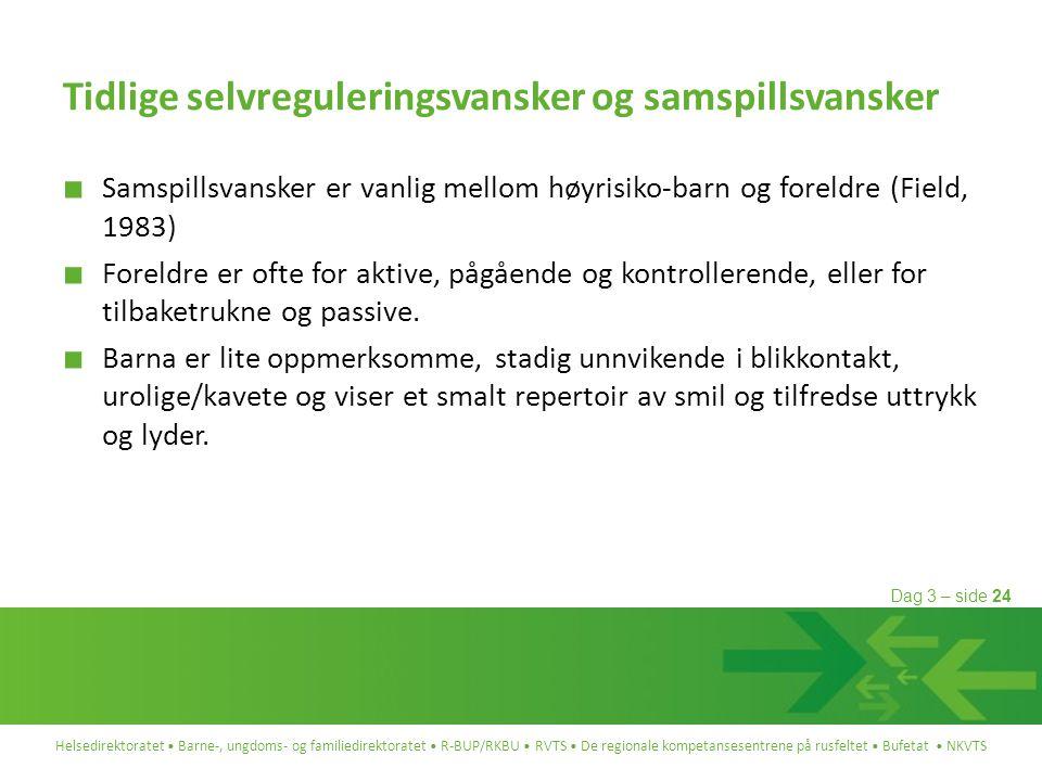 Tidlige selvreguleringsvansker og samspillsvansker
