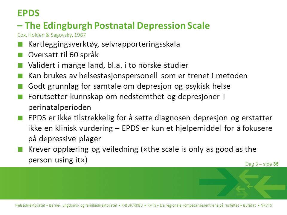 EPDS – The Edingburgh Postnatal Depression Scale Cox, Holden & Sagovsky, 1987