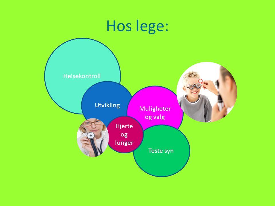 Hos lege: Helsekontroll Utvikling Muligheter og valg Hjerte og lunger