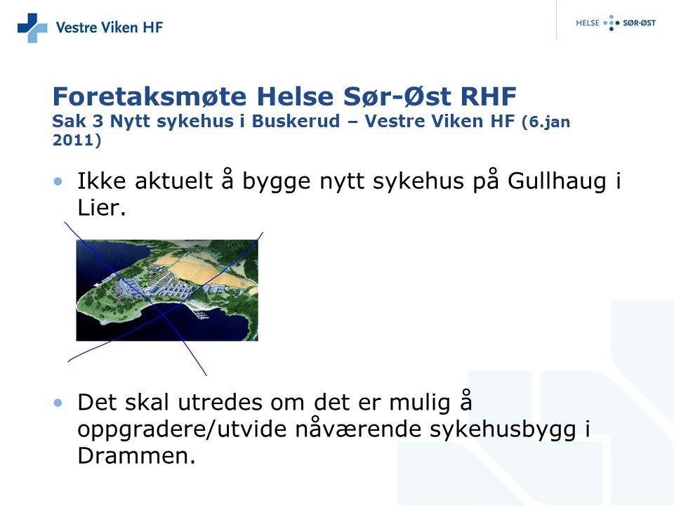 Foretaksmøte Helse Sør-Øst RHF Sak 3 Nytt sykehus i Buskerud – Vestre Viken HF (6.jan 2011)