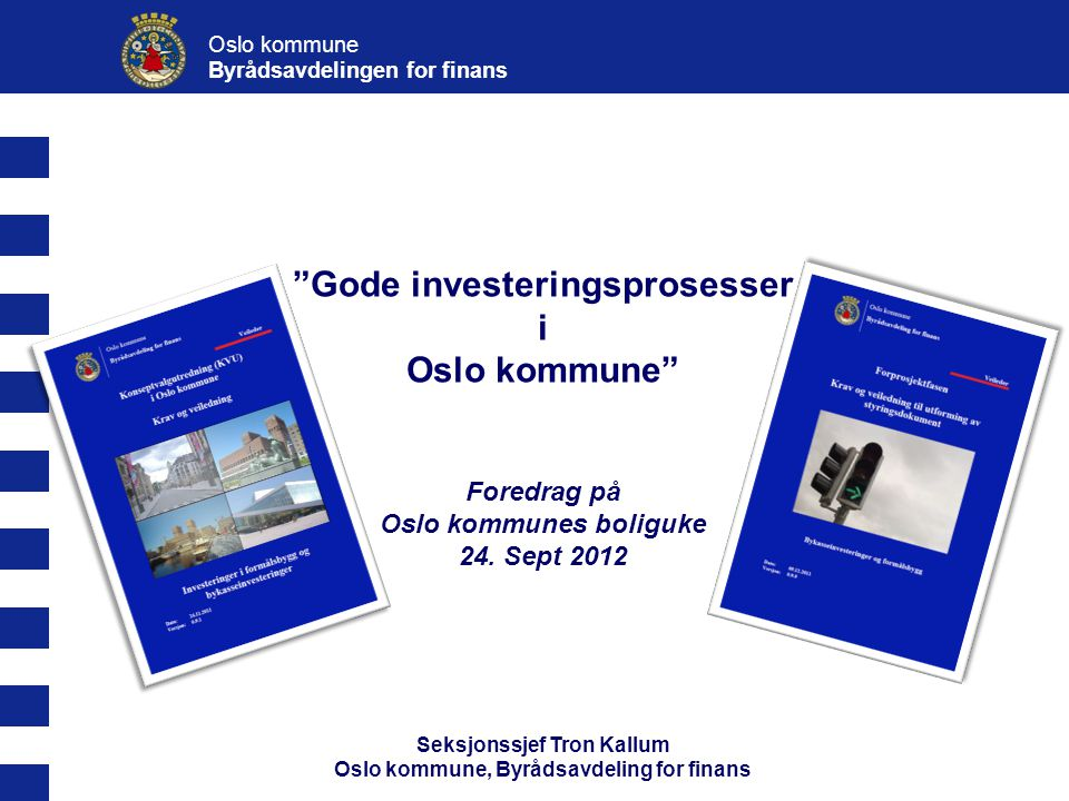Gode investeringsprosesser i Oslo kommune