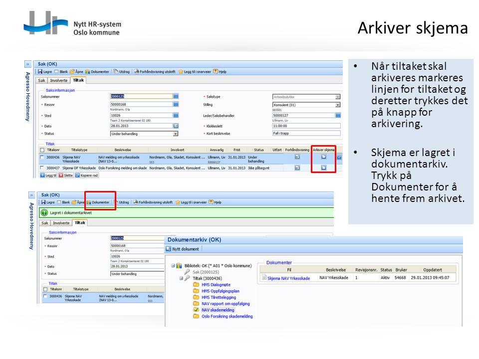 Arkiver skjema Når tiltaket skal arkiveres markeres linjen for tiltaket og deretter trykkes det på knapp for arkivering.