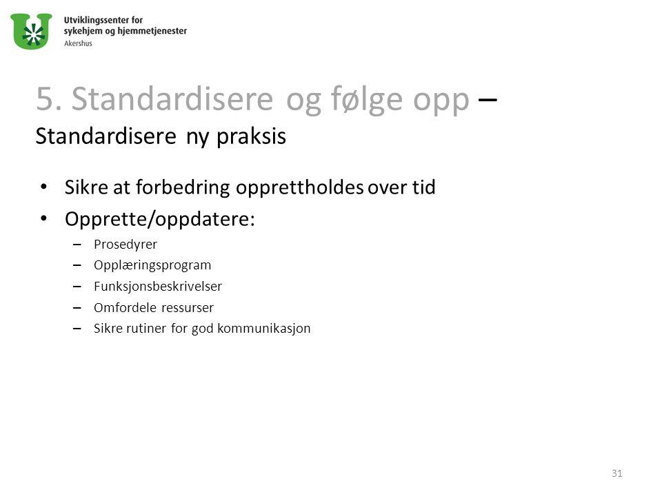 5. Standardisere og følge opp – Standardisere ny praksis