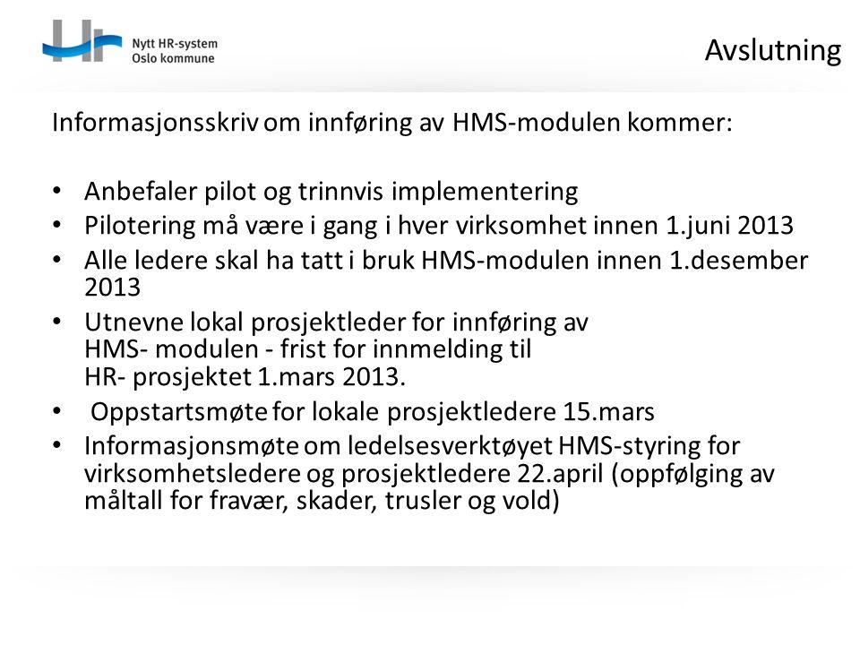 Avslutning Informasjonsskriv om innføring av HMS-modulen kommer: