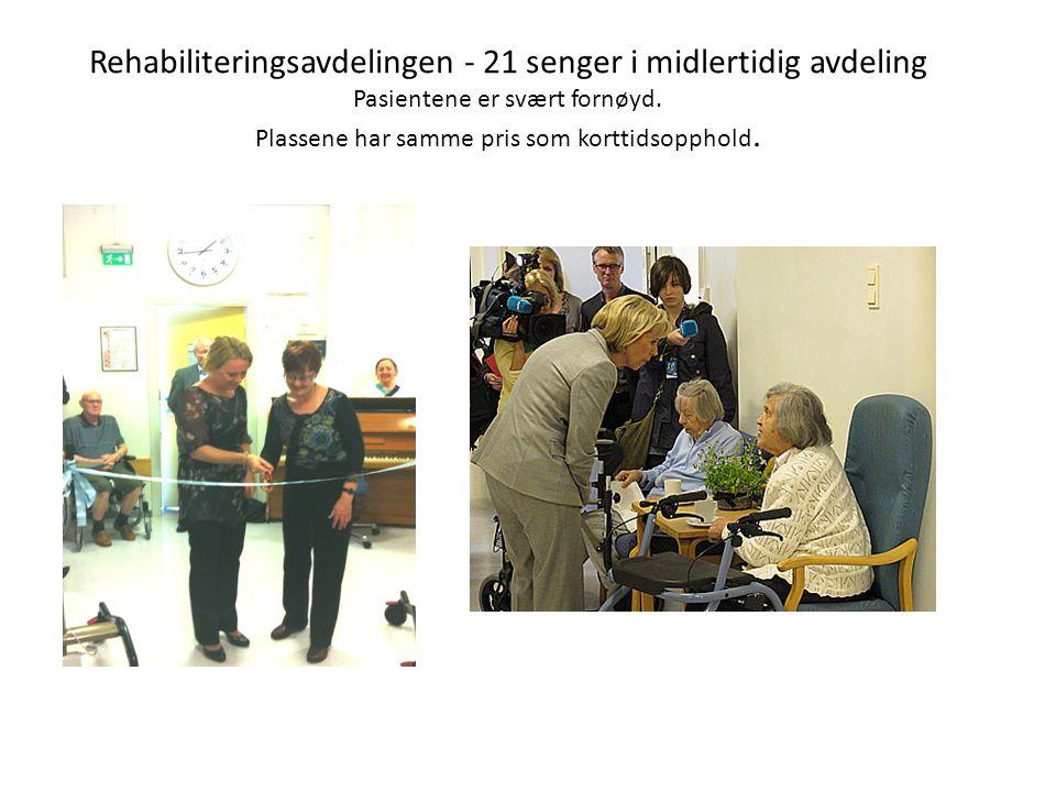Rehabiliteringsavdelingen - 21 senger i midlertidig avdeling Pasientene er svært fornøyd.