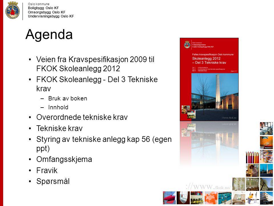 Agenda Veien fra Kravspesifikasjon 2009 til FKOK Skoleanlegg 2012