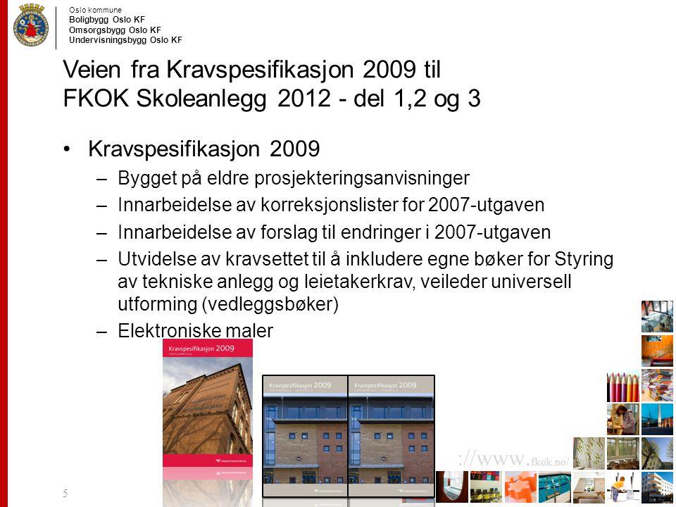 Veien fra Kravspesifikasjon 2009 til FKOK Skoleanlegg 2012 - del 1,2 og 3