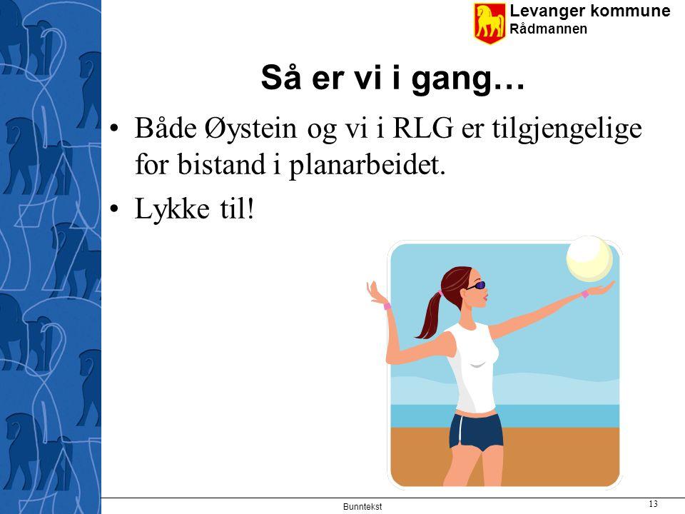 Så er vi i gang… Både Øystein og vi i RLG er tilgjengelige for bistand i planarbeidet.