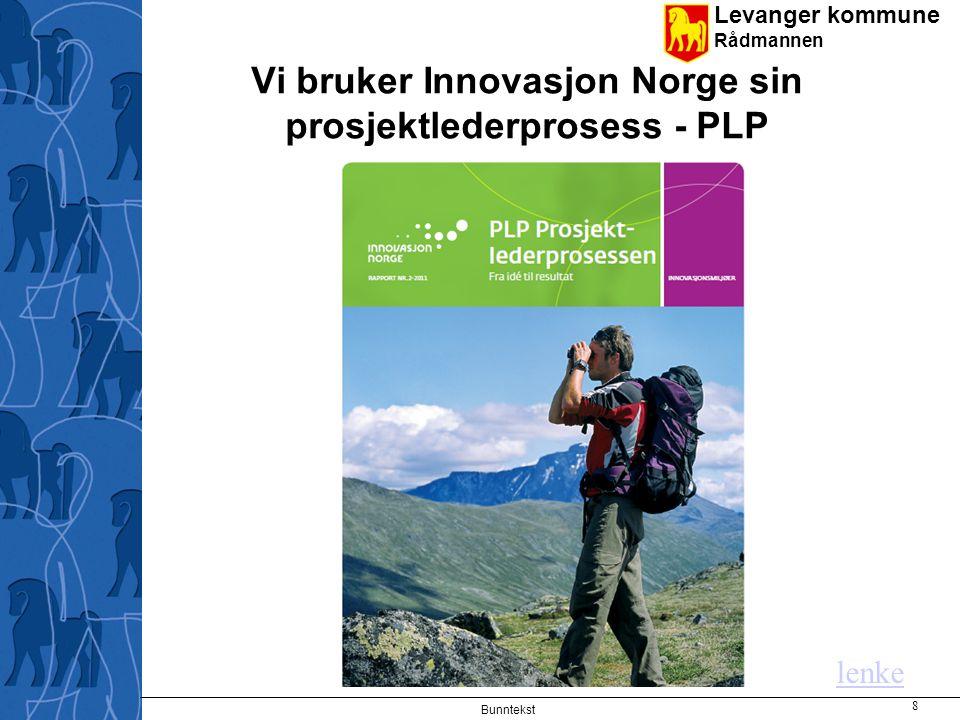 Vi bruker Innovasjon Norge sin prosjektlederprosess - PLP