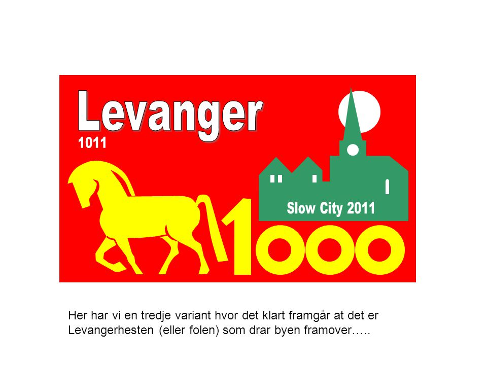 Levanger Slow City 2011. 1011.