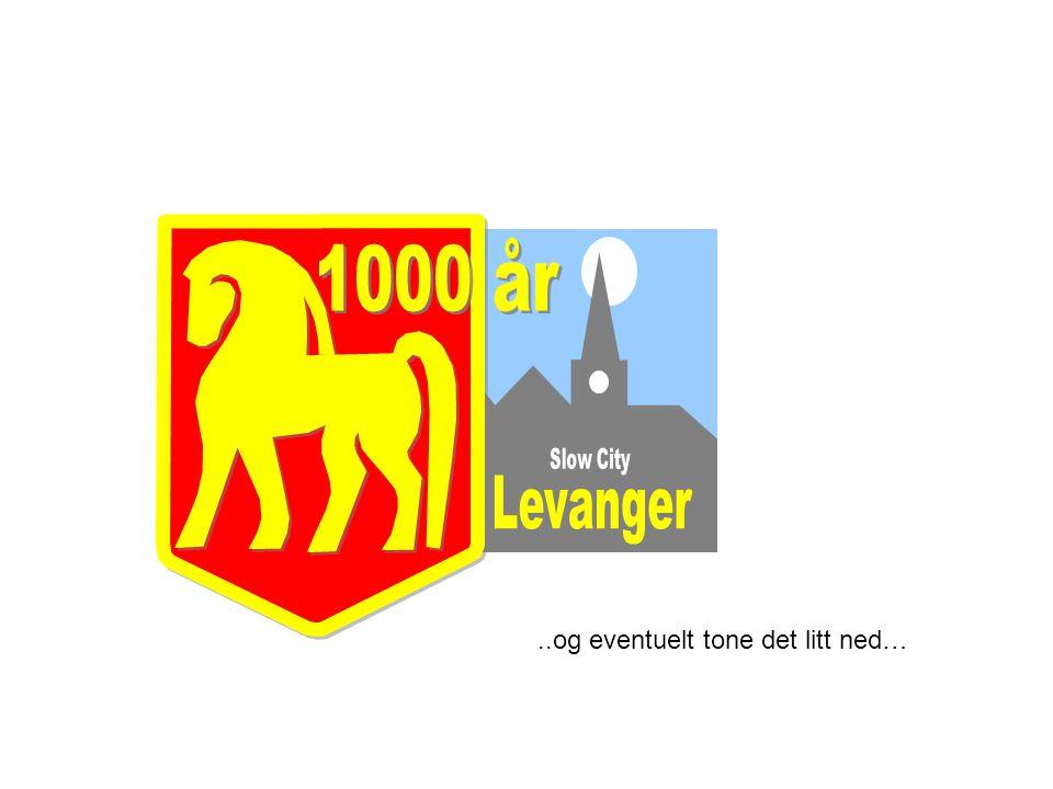 1000 år Slow City Levanger ..og eventuelt tone det litt ned…