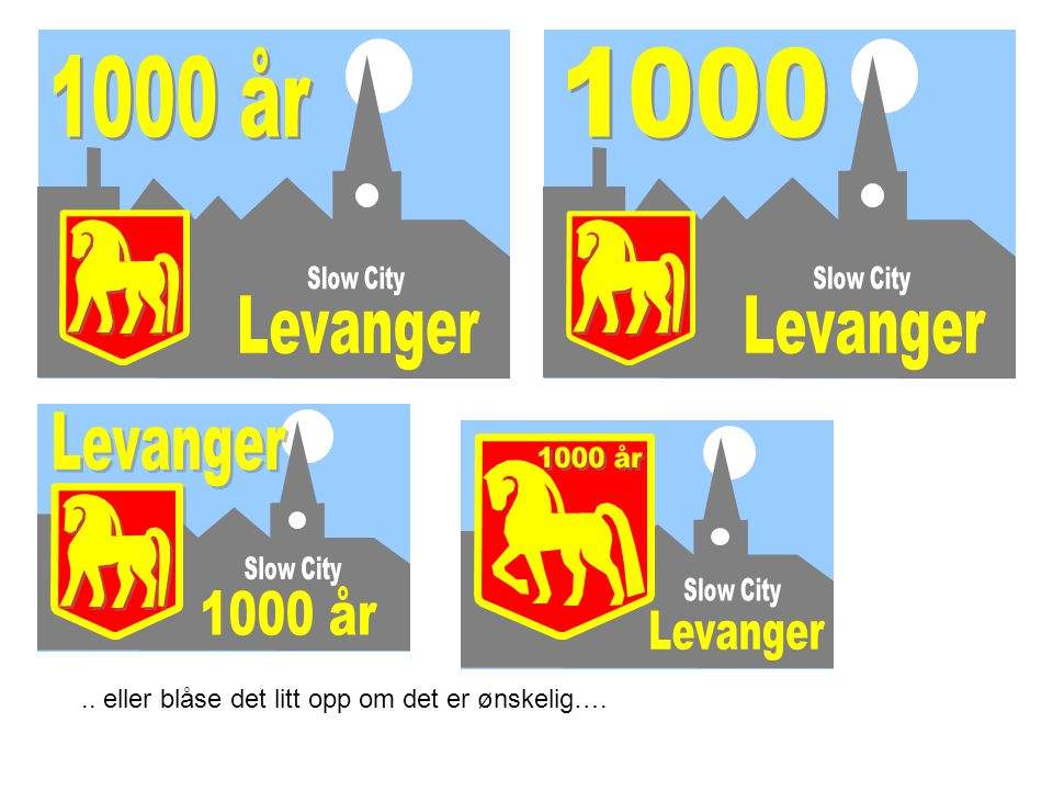 Levanger 1000 år Levanger 1000 Levanger 1000 år 1000 år Levanger