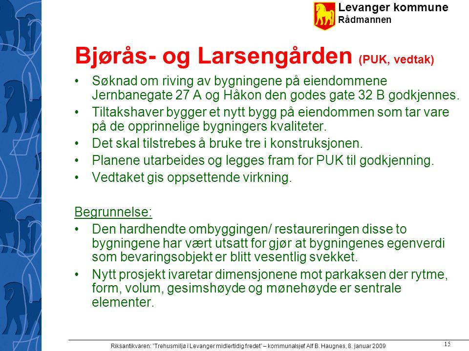 Bjørås- og Larsengården (PUK, vedtak)