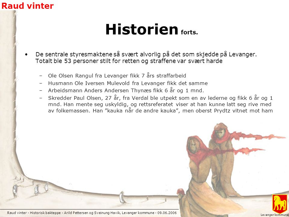 Historien forts.