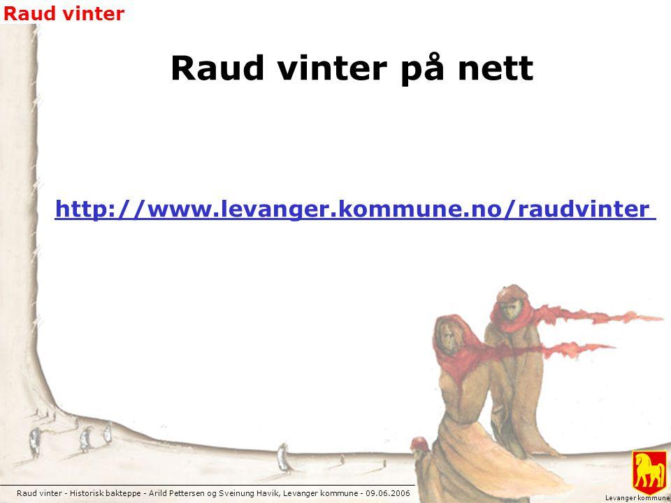 Raud vinter på nett http://www.levanger.kommune.no/raudvinter