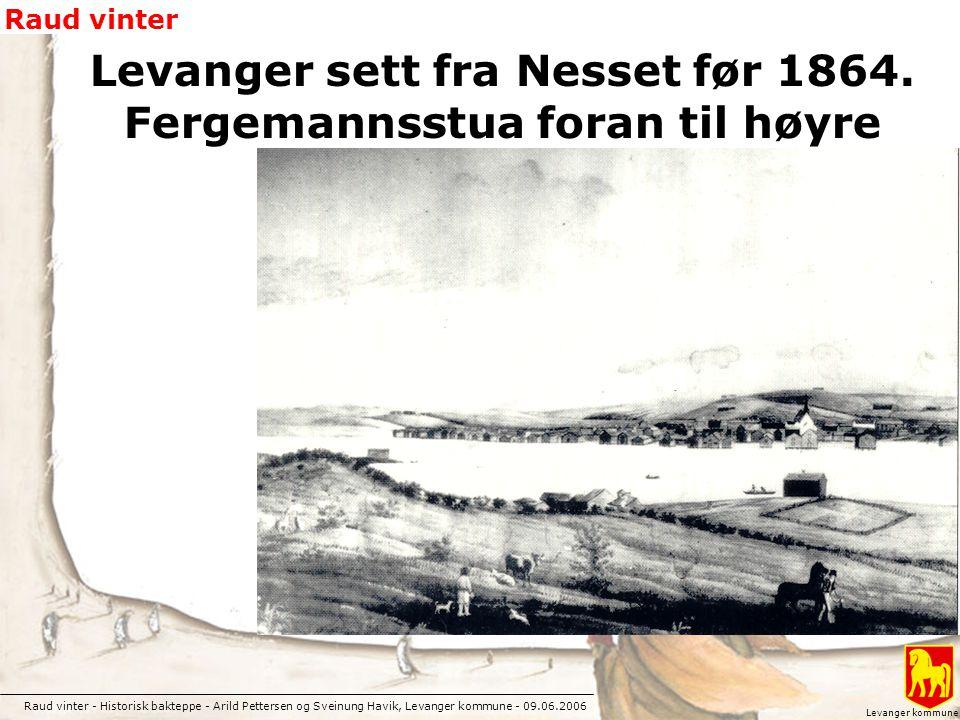 Levanger sett fra Nesset før 1864. Fergemannsstua foran til høyre