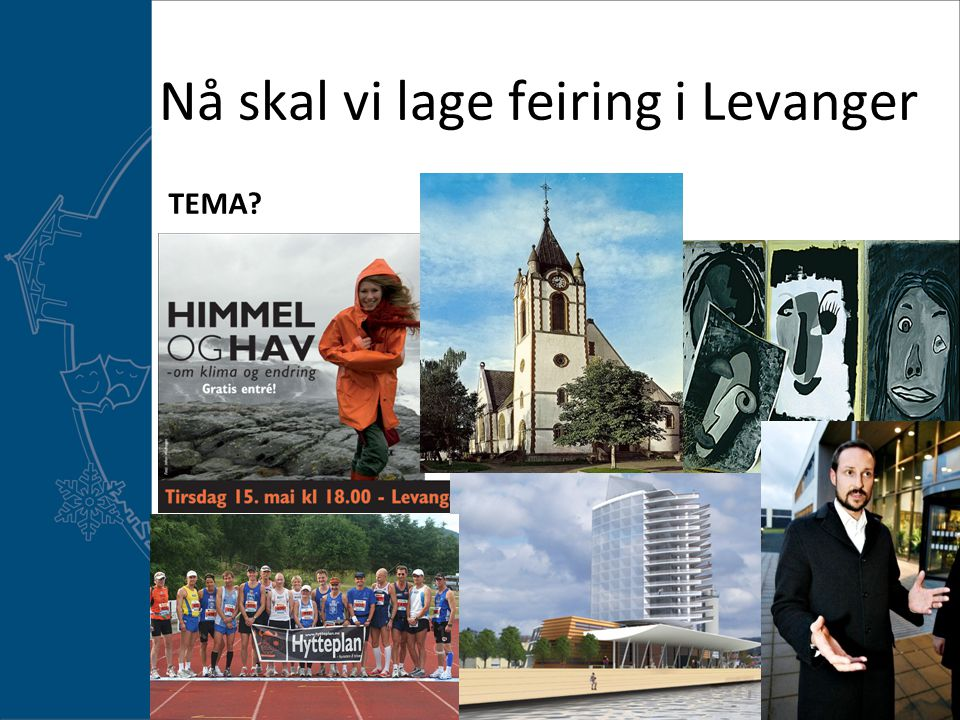 Nå skal vi lage feiring i Levanger