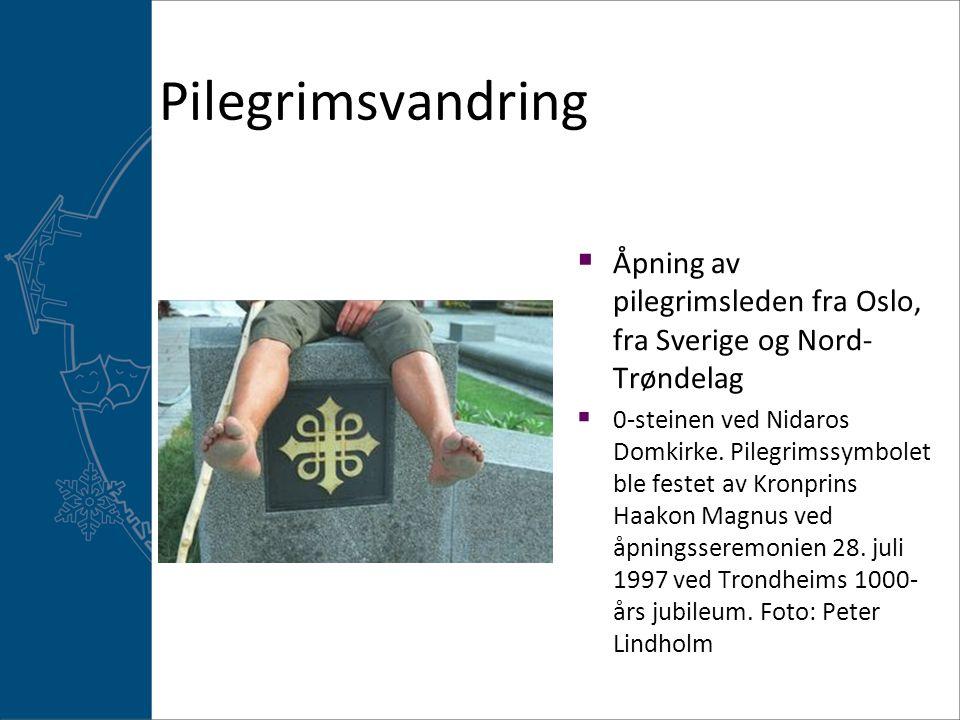 Pilegrimsvandring Åpning av pilegrimsleden fra Oslo, fra Sverige og Nord-Trøndelag.
