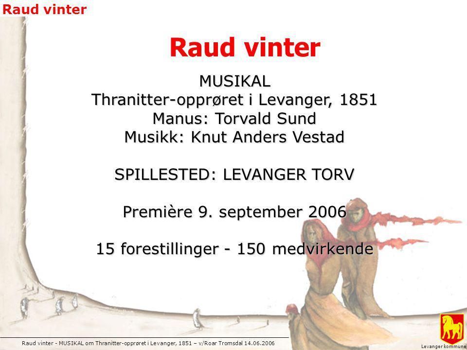 Raud vinter MUSIKAL Thranitter-opprøret i Levanger, 1851