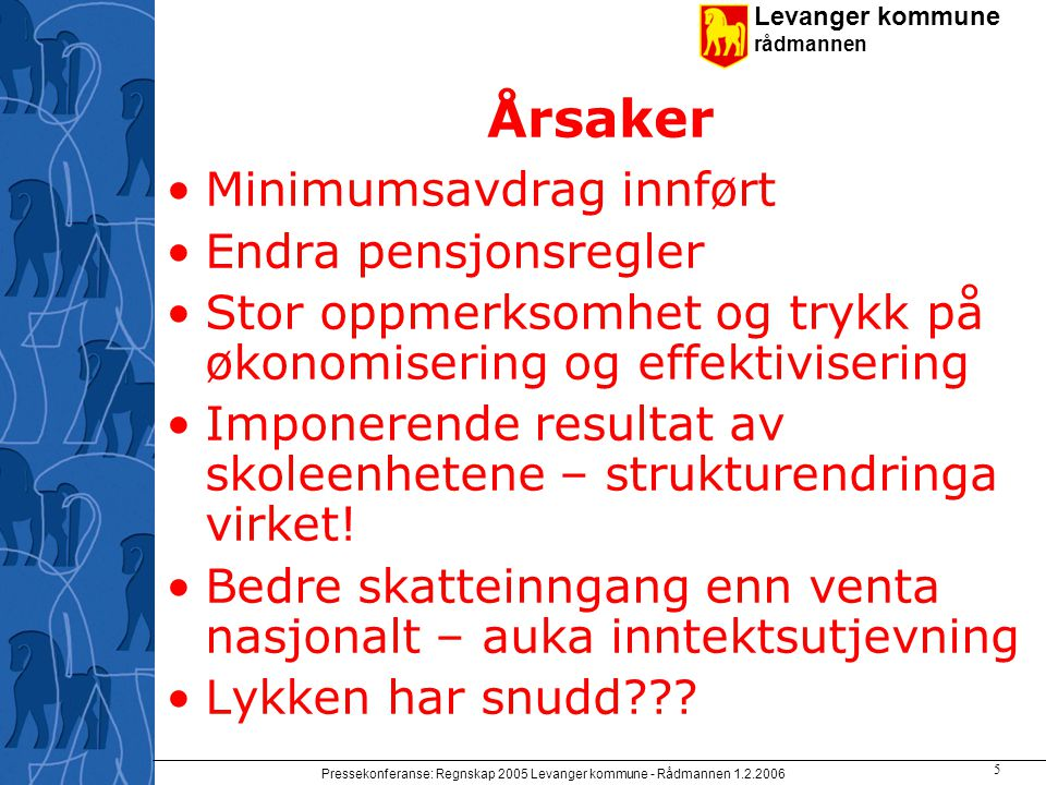 Pressekonferanse: Regnskap 2005 Levanger kommune - Rådmannen 1.2.2006