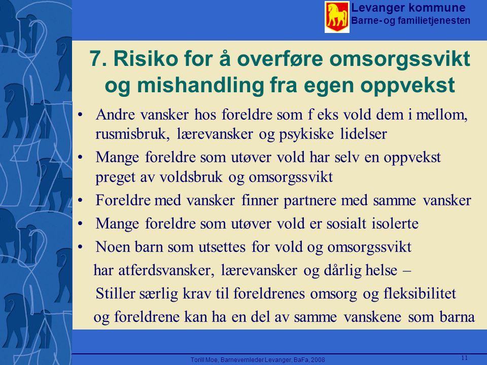 7. Risiko for å overføre omsorgssvikt og mishandling fra egen oppvekst