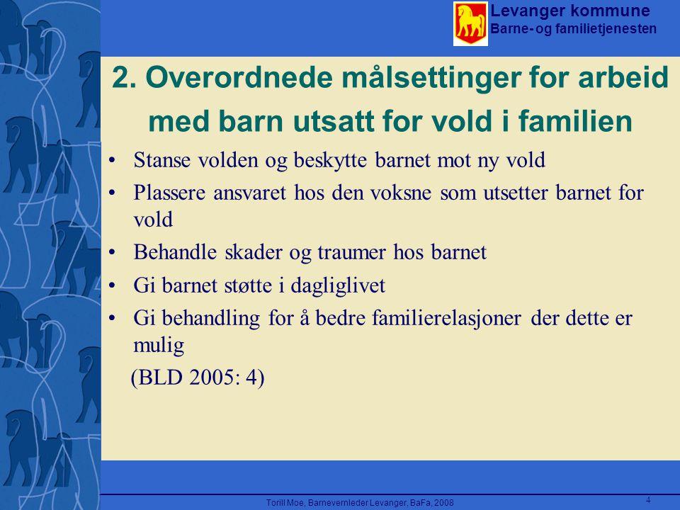 Torill Moe, Barnevernleder Levanger, BaFa, 2008
