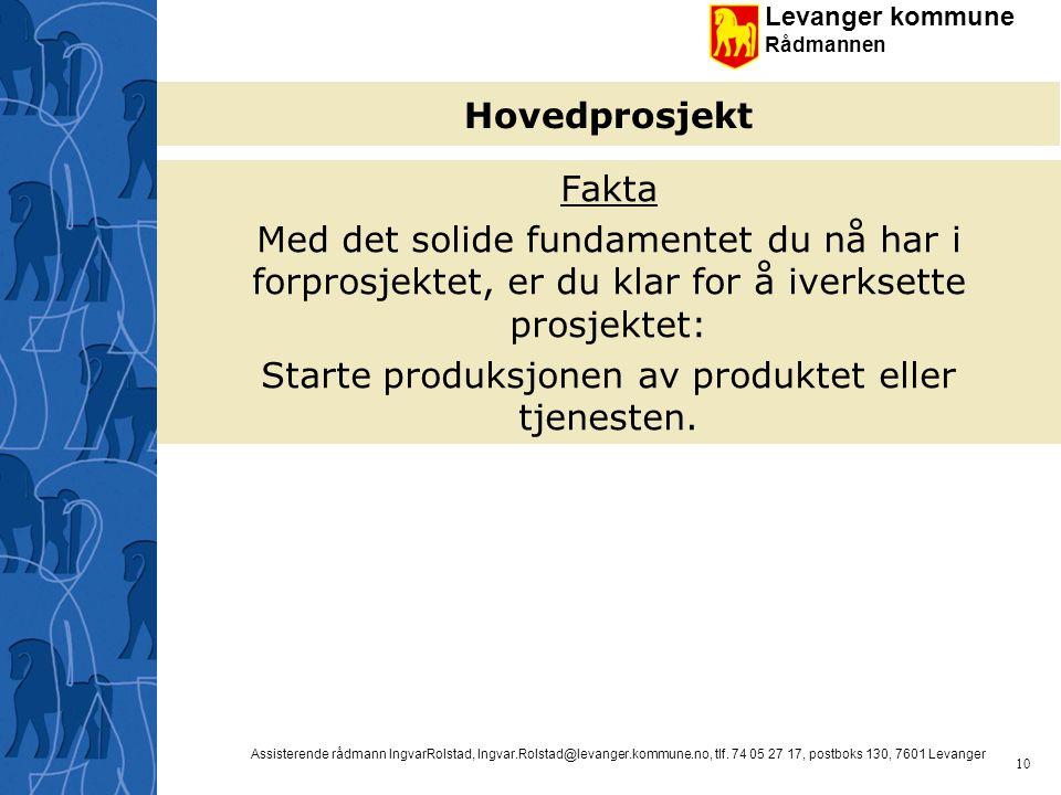 Starte produksjonen av produktet eller tjenesten.