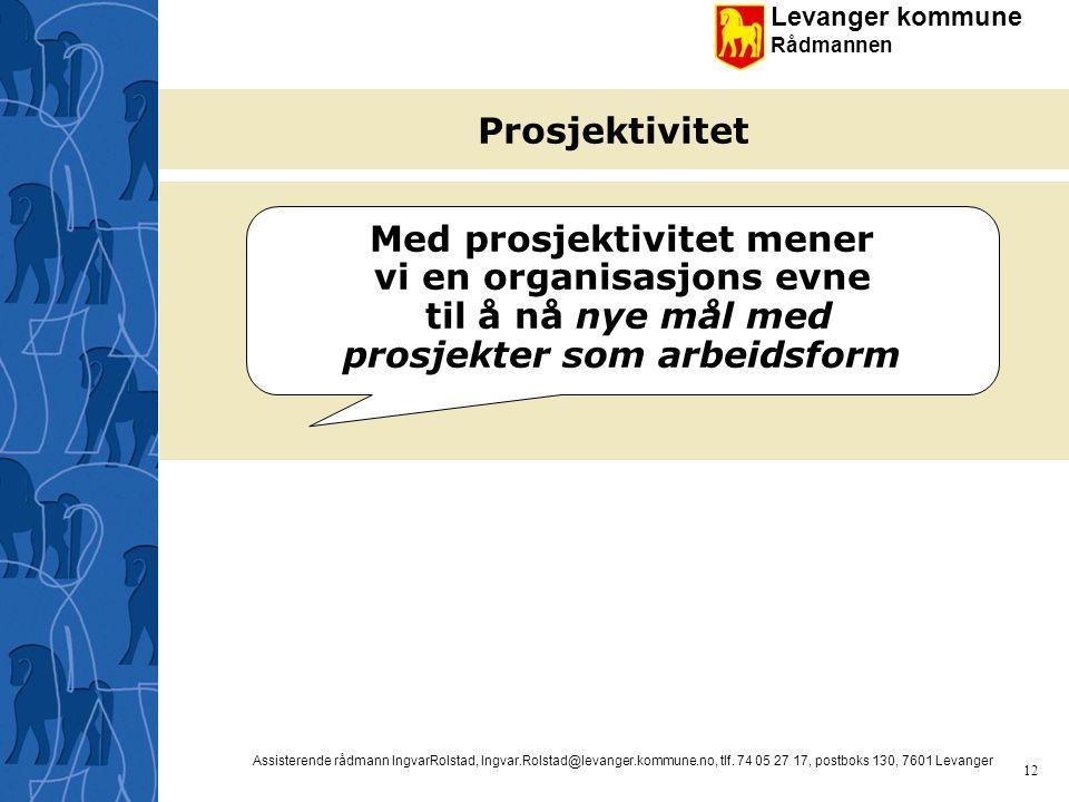 Med prosjektivitet mener vi en organisasjons evne til å nå nye mål med