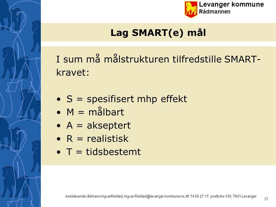 I sum må målstrukturen tilfredstille SMART- kravet:
