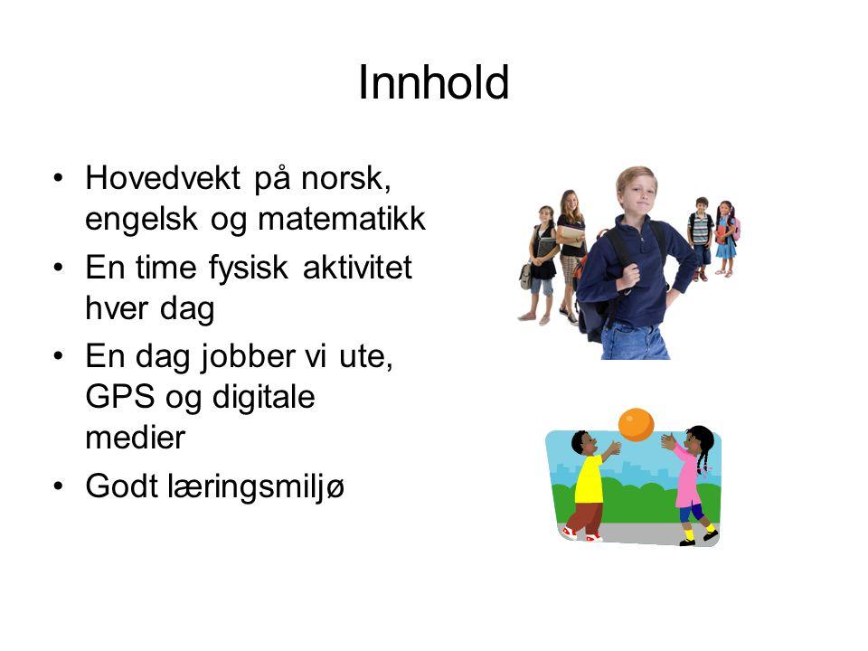 Innhold Hovedvekt på norsk, engelsk og matematikk