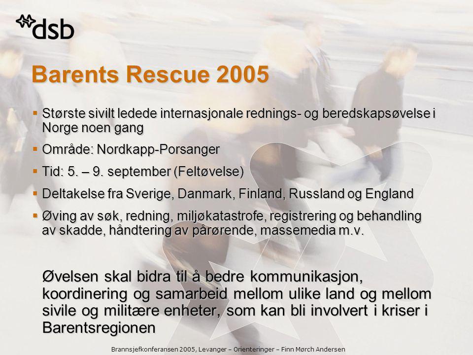 Barents Rescue 2005 Største sivilt ledede internasjonale rednings- og beredskapsøvelse i Norge noen gang.