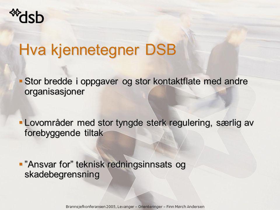 Hva kjennetegner DSB Stor bredde i oppgaver og stor kontaktflate med andre organisasjoner.