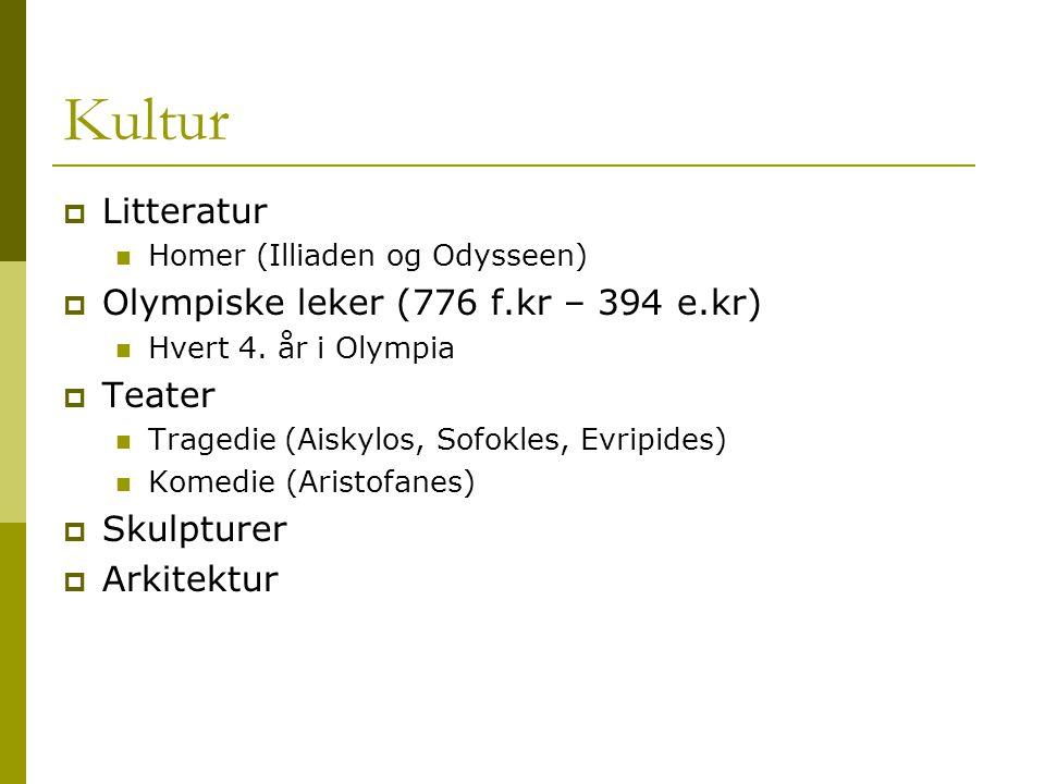 Kultur Litteratur Olympiske leker (776 f.kr – 394 e.kr) Teater