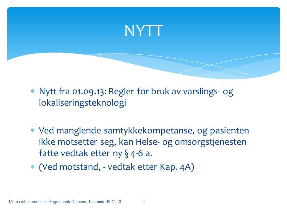 NYTT Nytt fra 01.09.13: Regler for bruk av varslings- og lokaliseringsteknologi.