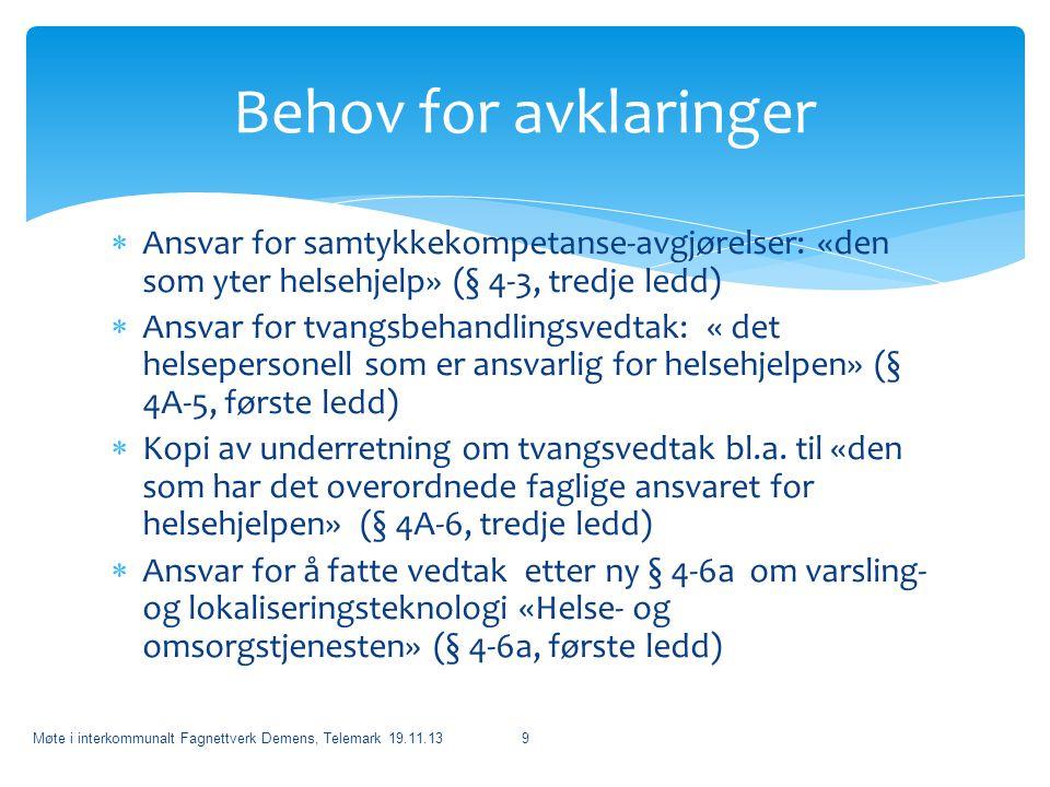 Behov for avklaringer Ansvar for samtykkekompetanse-avgjørelser: «den som yter helsehjelp» (§ 4-3, tredje ledd)